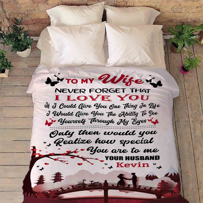 """To My Wife- If I Could Give You One Thing In Life"" Customized Blanket For Wife"