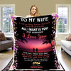 """All I Want Is You Just Remember I Love You"" Customized Blanket For Wife"