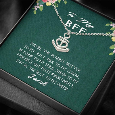 To My BFF You're The Peanut Butter, Necklace For Best Friend