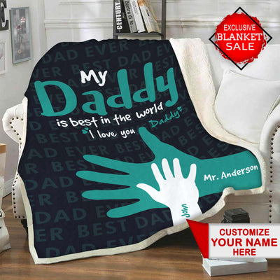 Personalized Blanket : My Daddy Is Best In The World Blanket