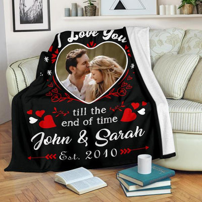 I Love You Till The End Of  Time - Custom Premium Blanket