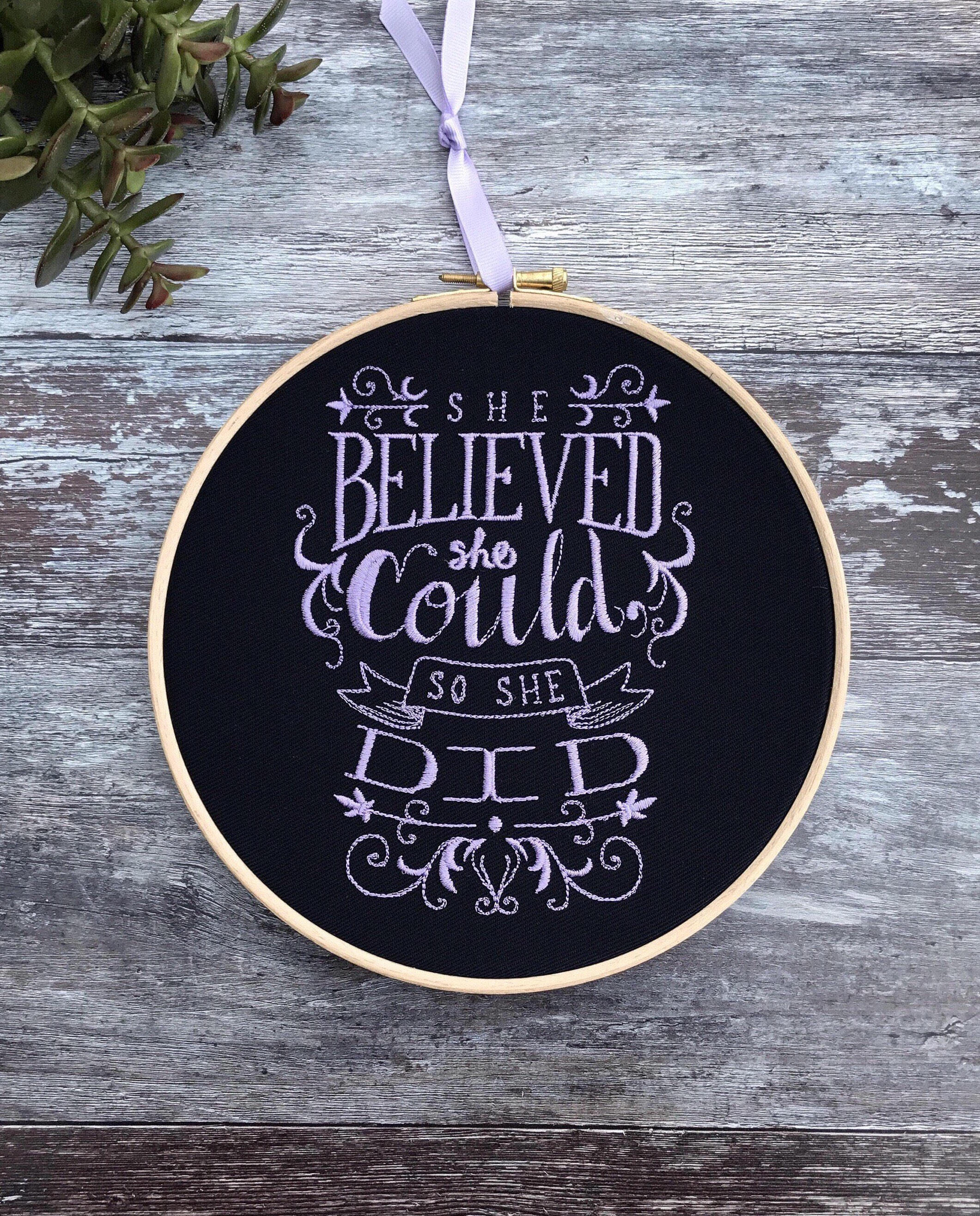 She believed, she could and so she did, Embroidery hoop art gift