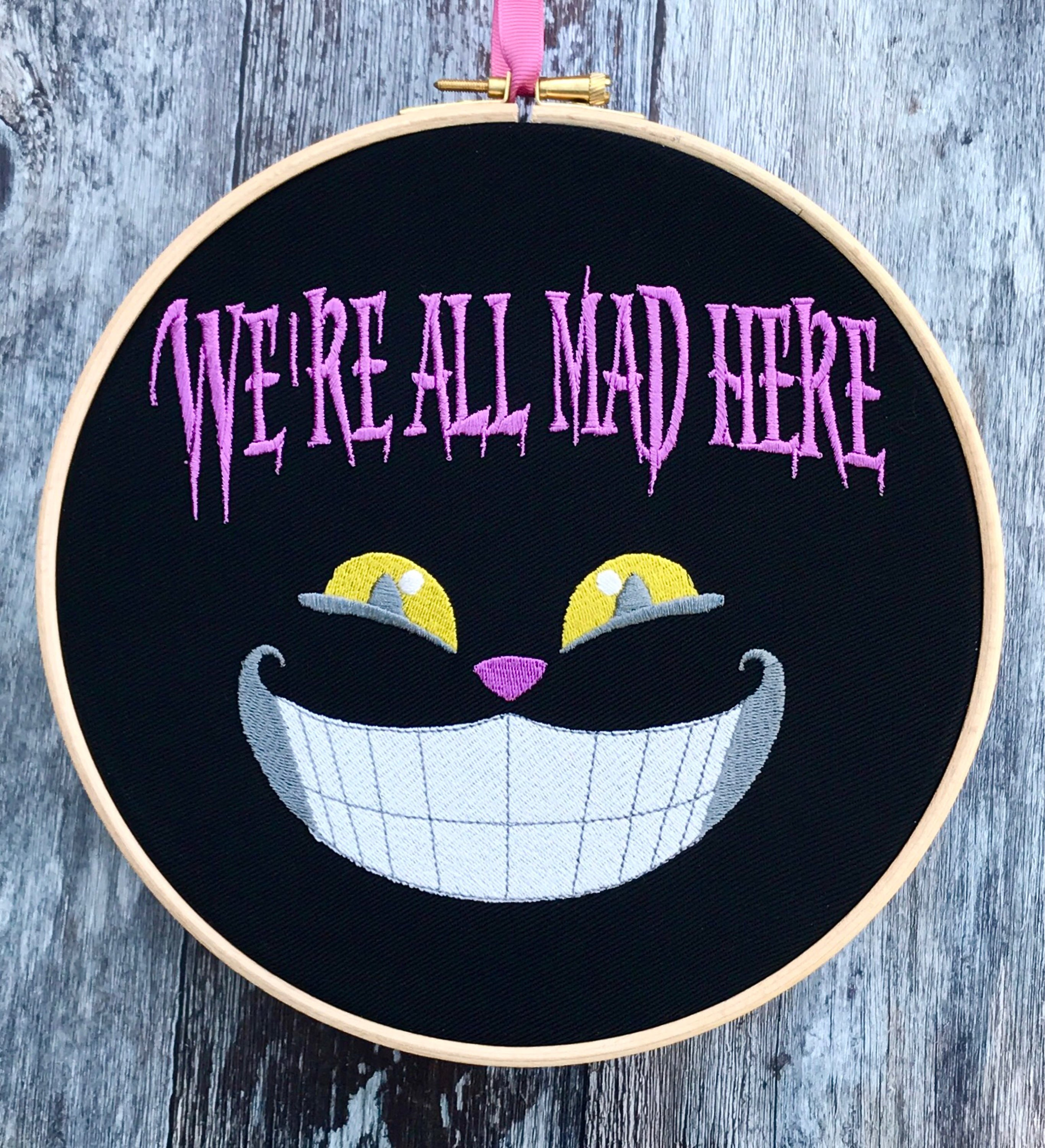 We're all mad here, Cheshire Cat, Embroidery hoop art