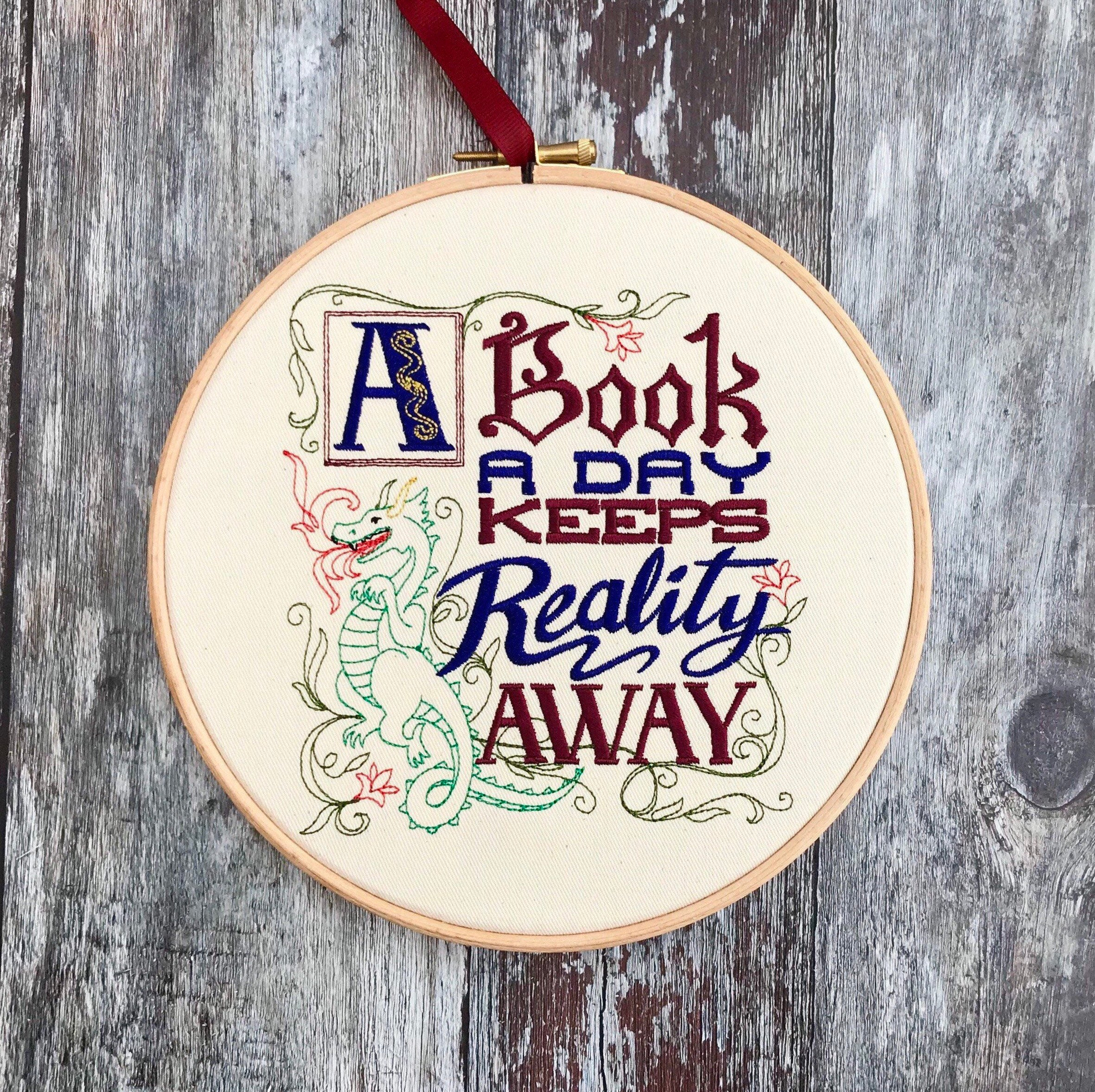 A book a day, keeps reality away, Embroidery hoop art