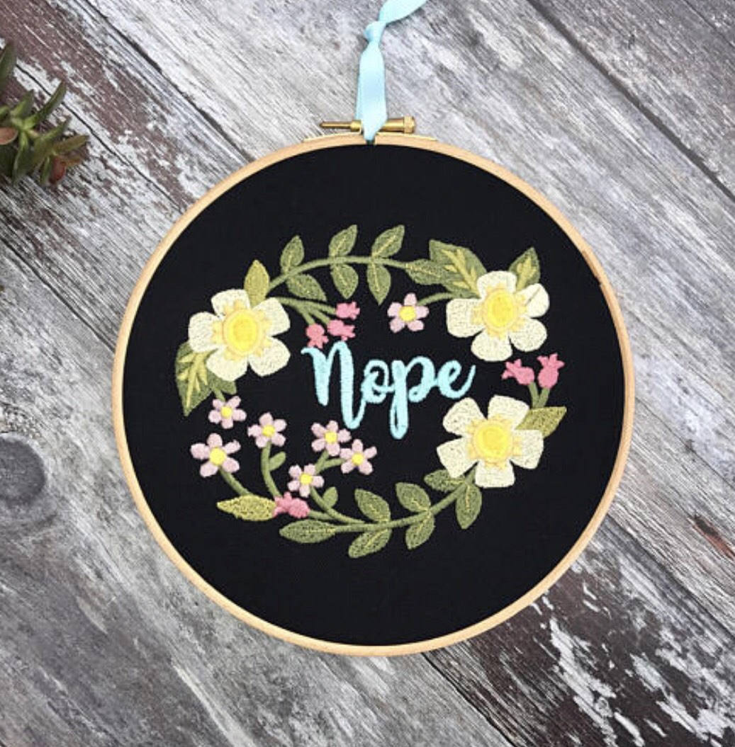 Nope with floral wreath, Embroidery hoop art