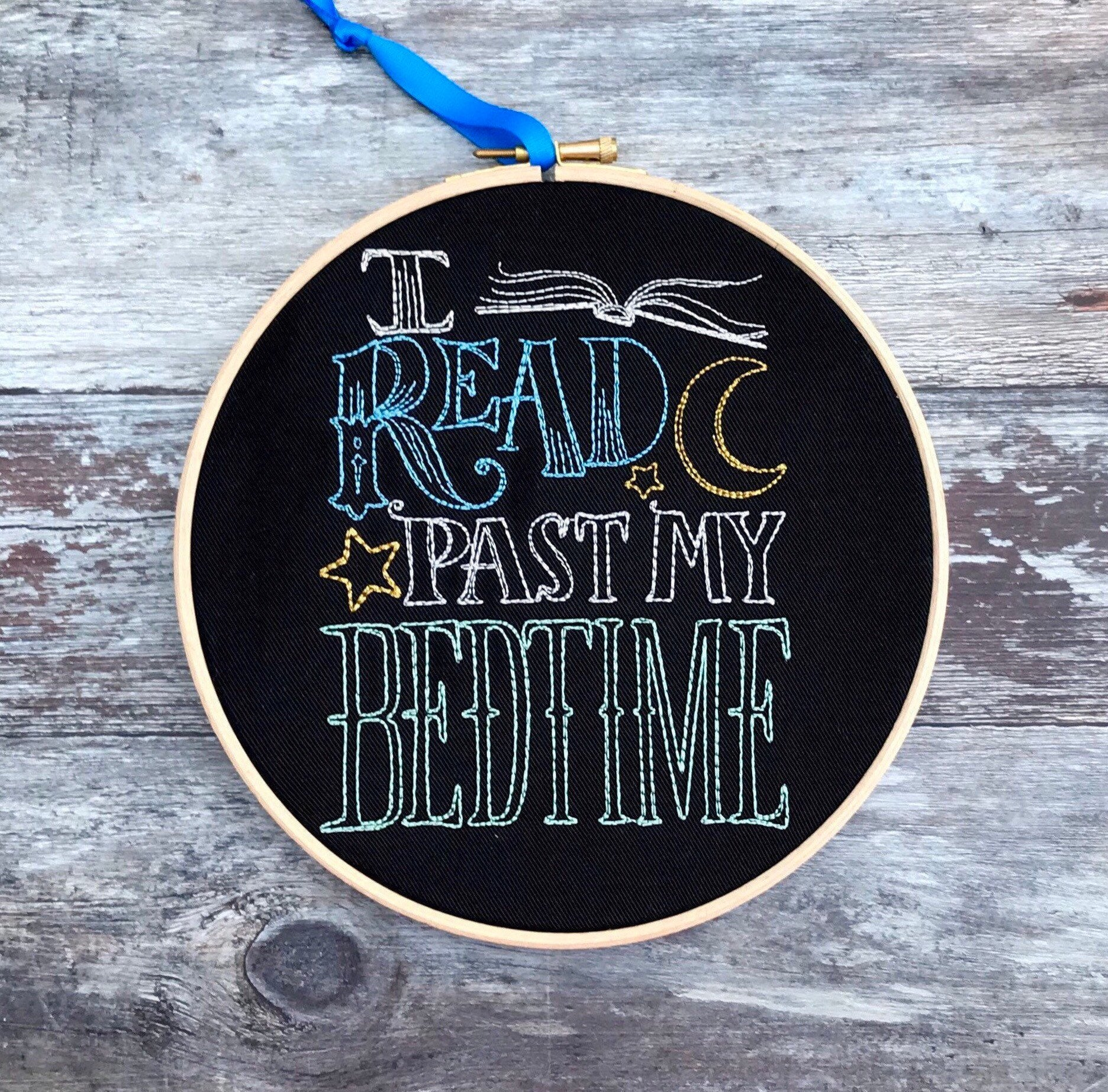 I read past my bedtime, Embroidery hoop art