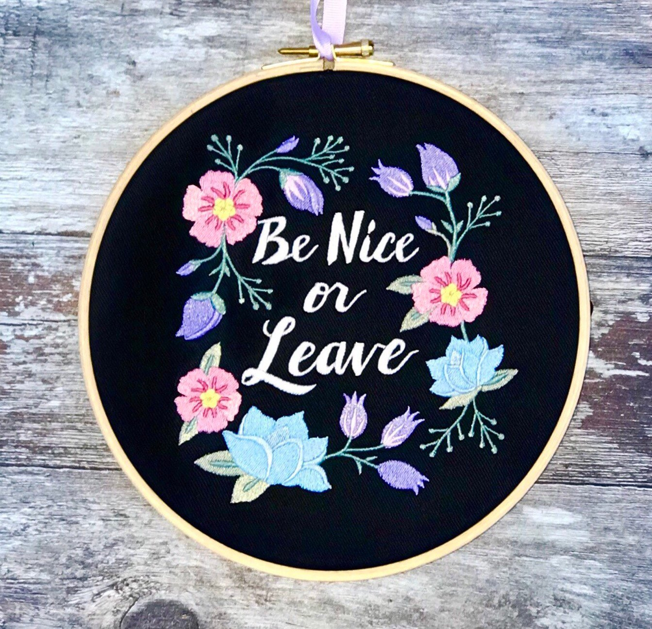 Be nice or leave with floral wreath, Embroidery hoop art