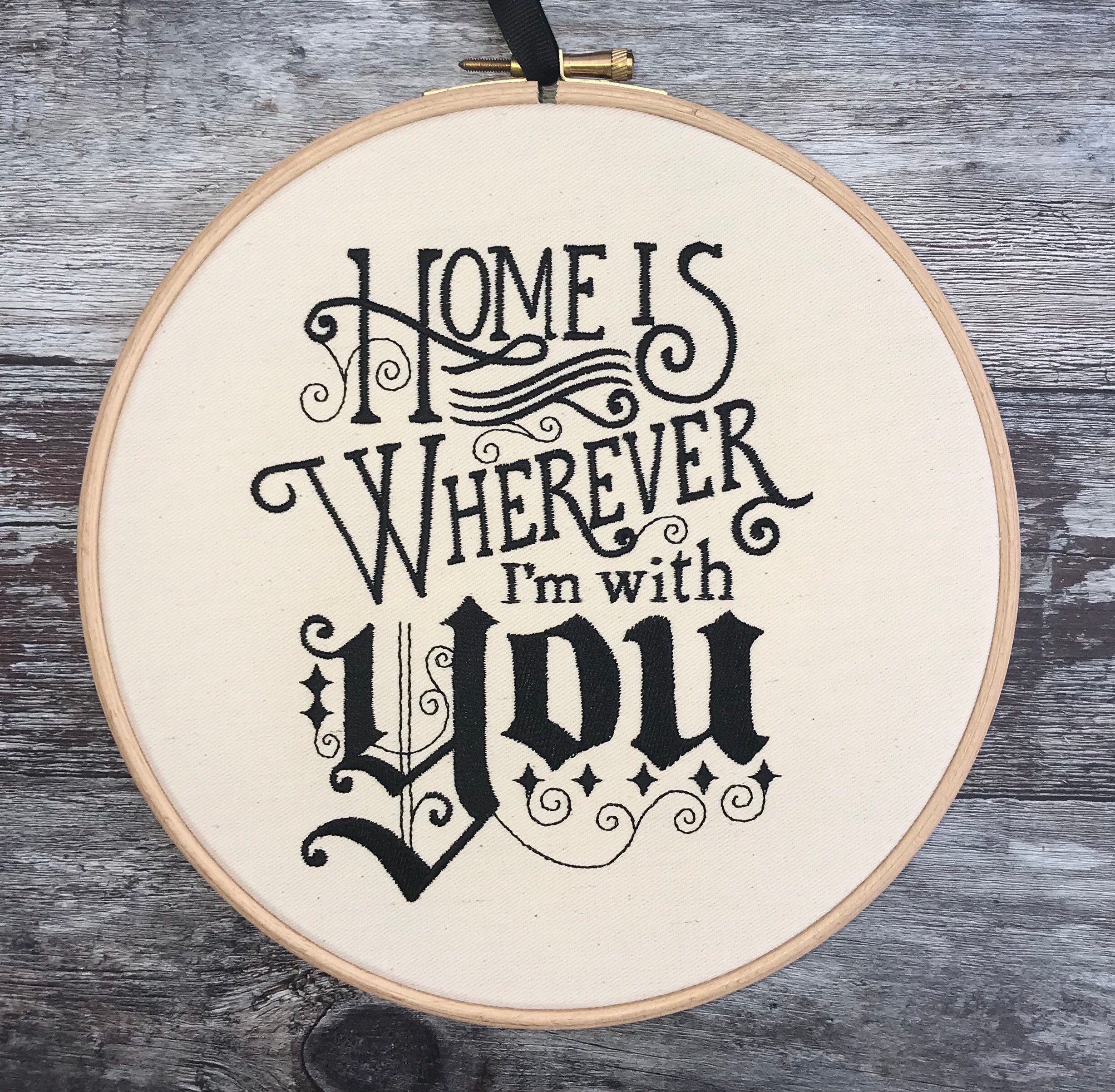 Home is wherever I'm with you, Embroidery hoop art