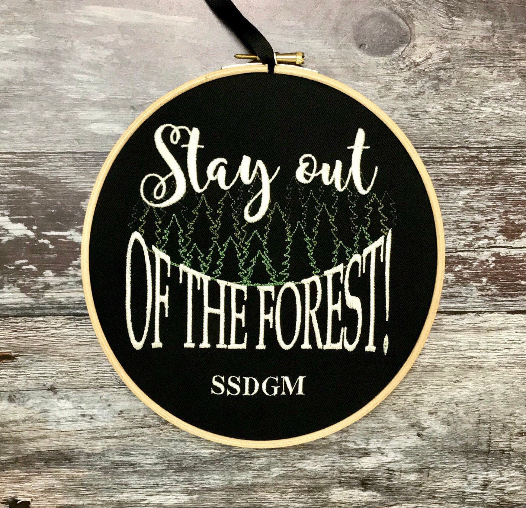 Stay out of the forest SSDGM,  Embroidery hoop art