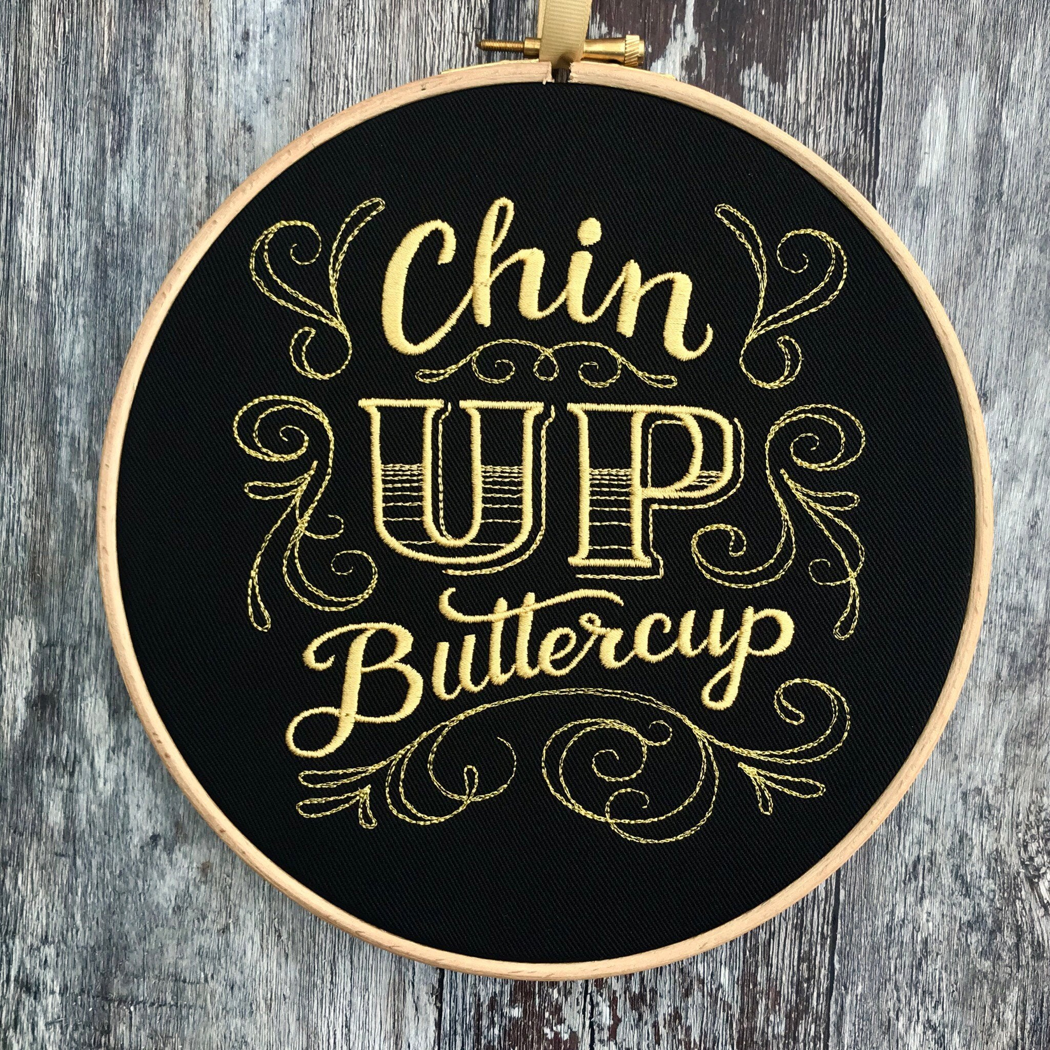 Chin up buttercup, Embroidery hoop art