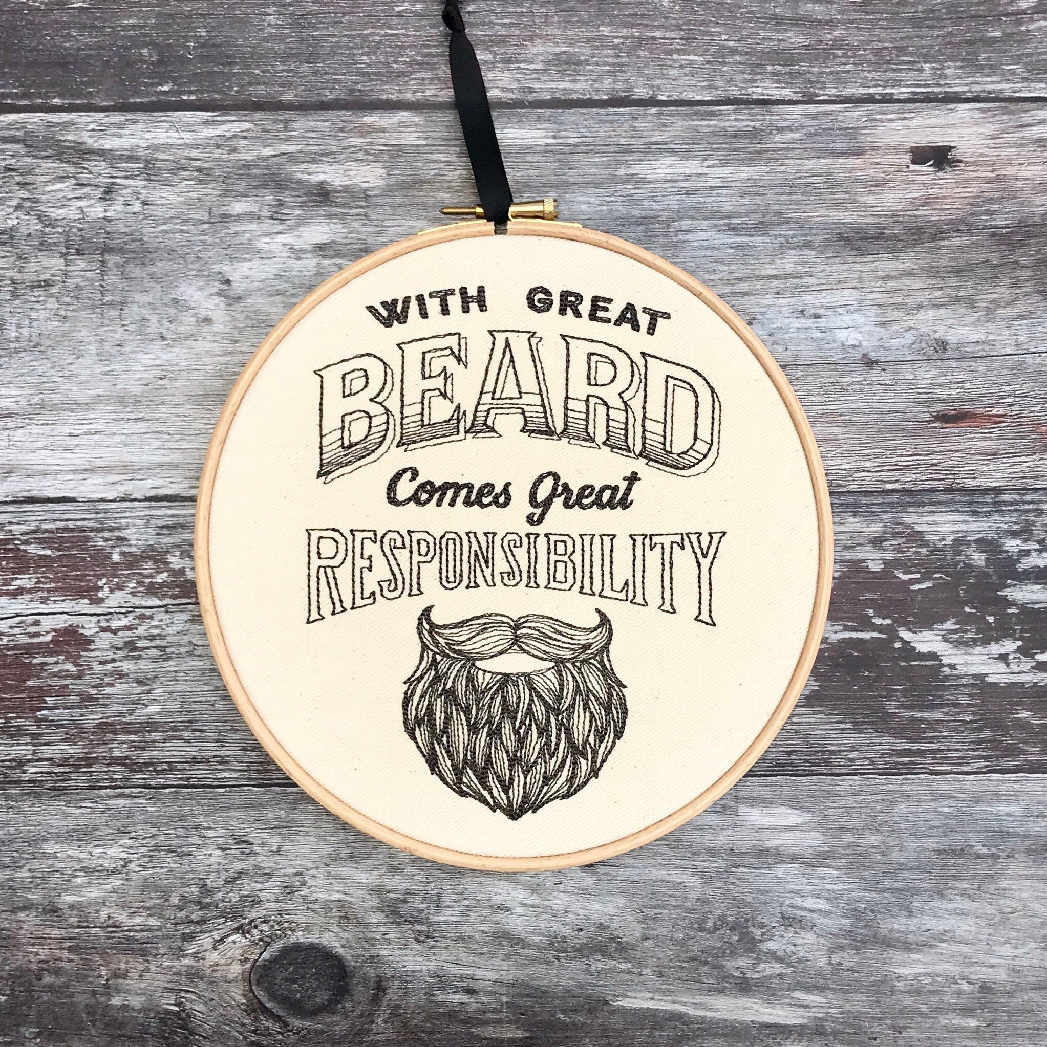 With great beard comes great responsibility, Embroidery hoop art