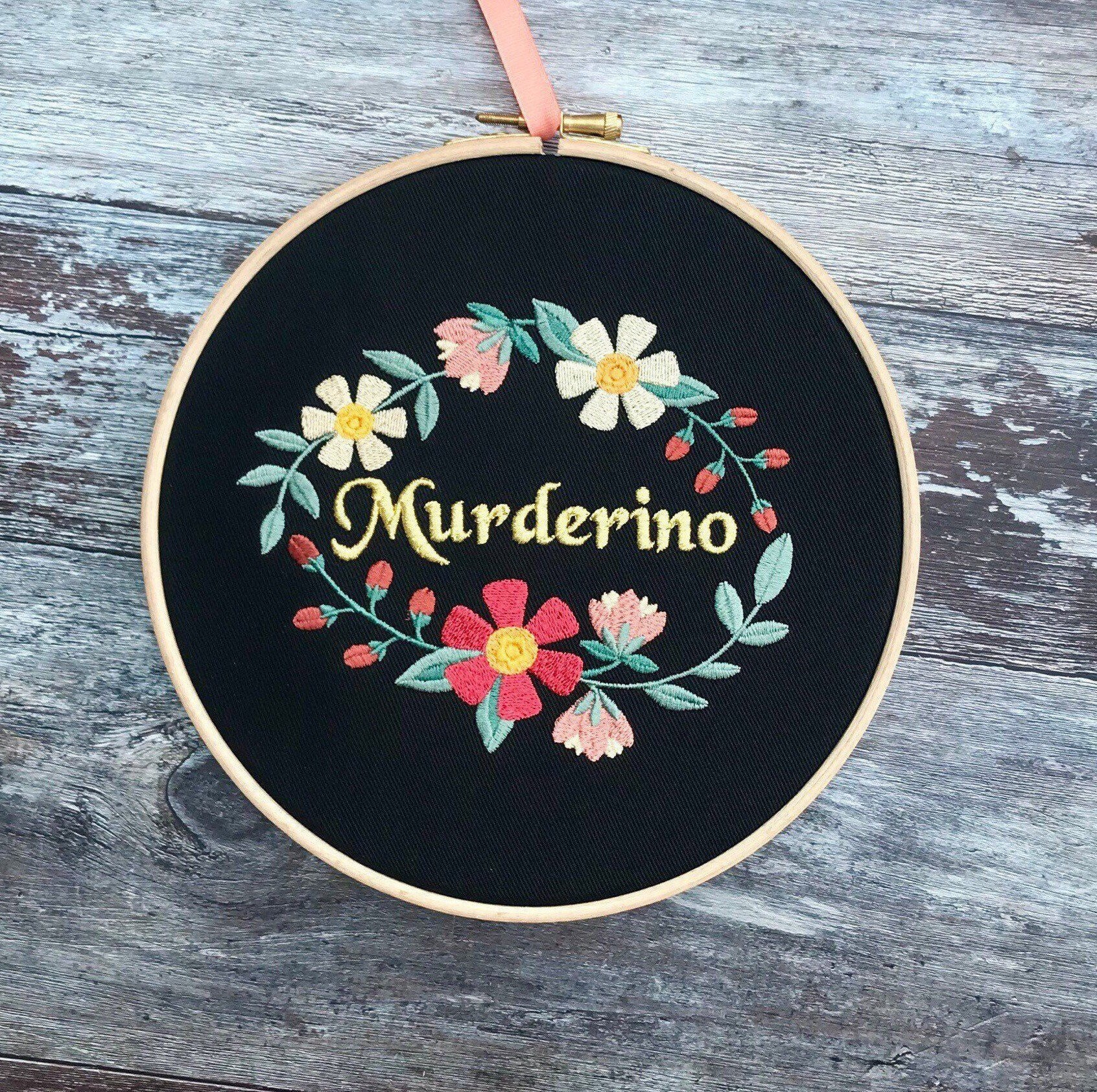 Murderino with floral wreath, My Favorite Murder Embroidery hoop art