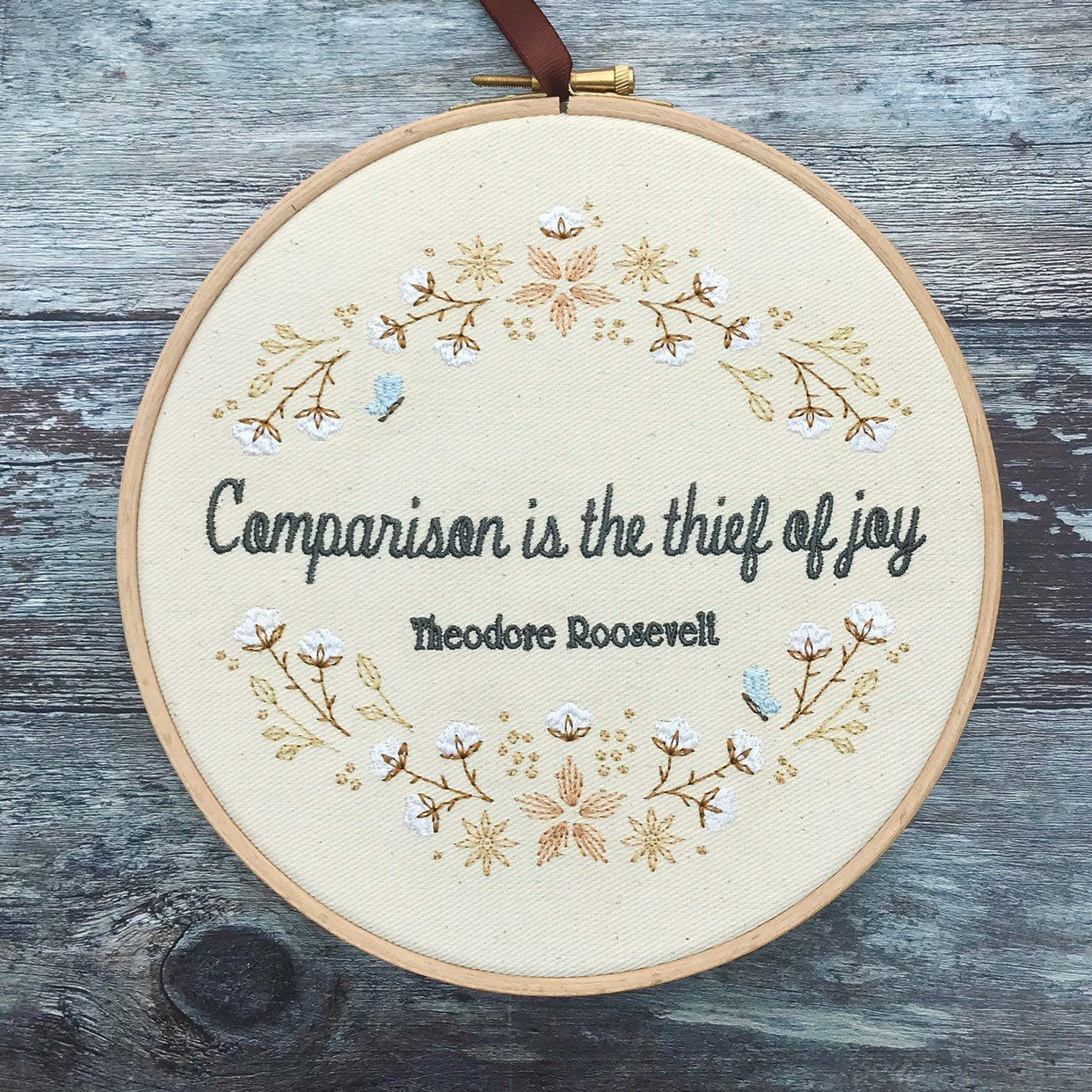 Comparison is the thief of joy, Embroidery hoop art