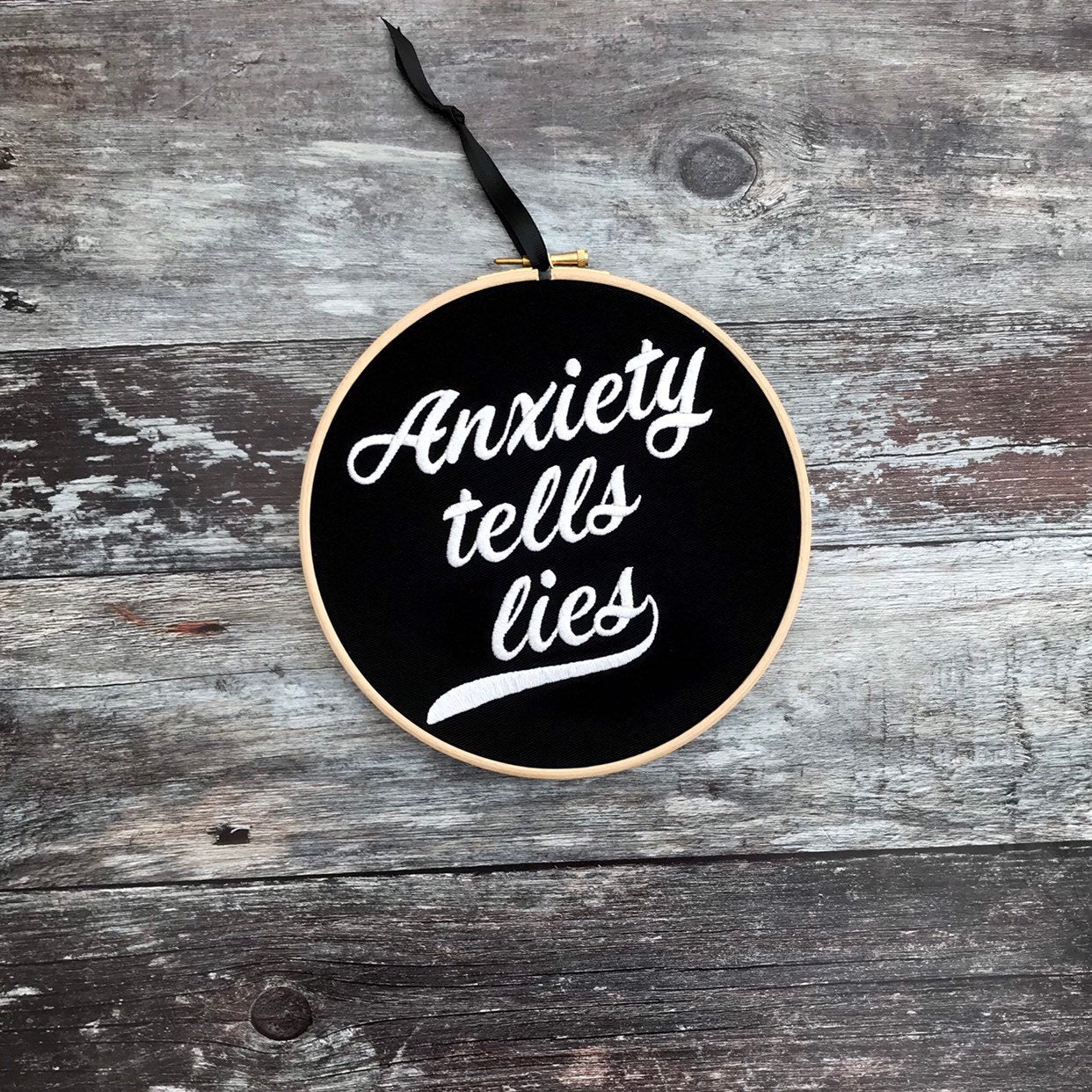 Anxiety tells lies, Embroidery hoop art