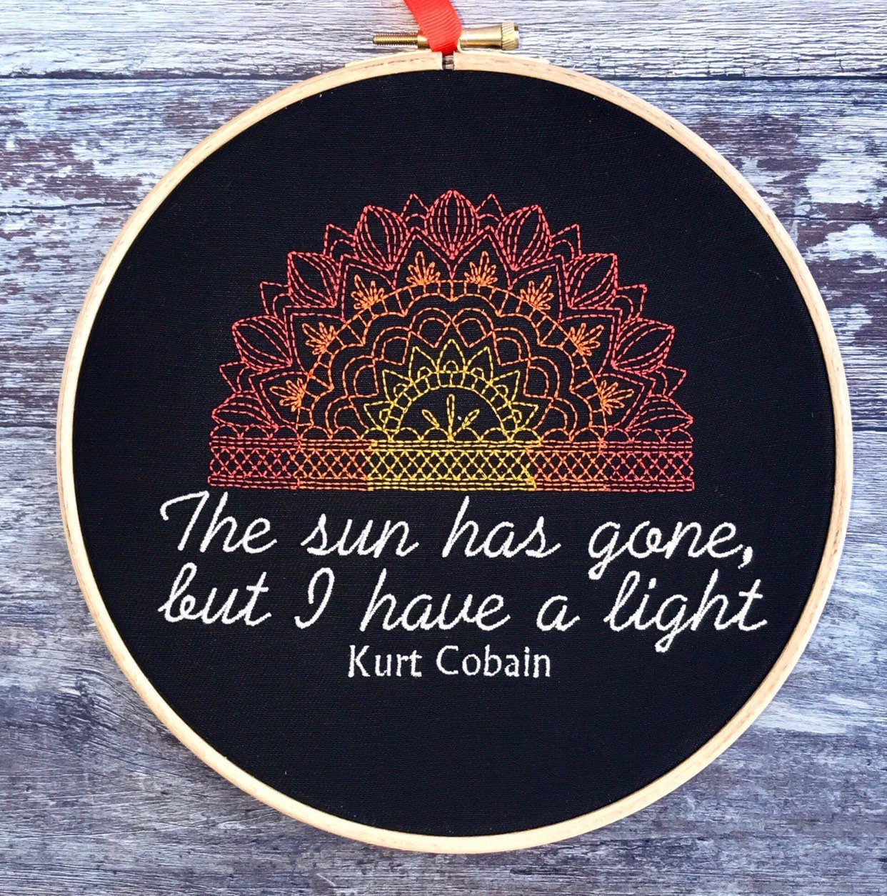 The sun has gone but I have a light Kurt Cobain quote, Embroidery hoop art