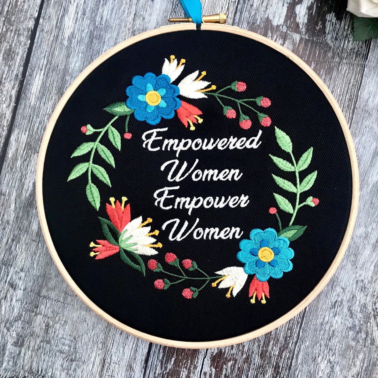 Empowered women empower women, Embroidery hoop art