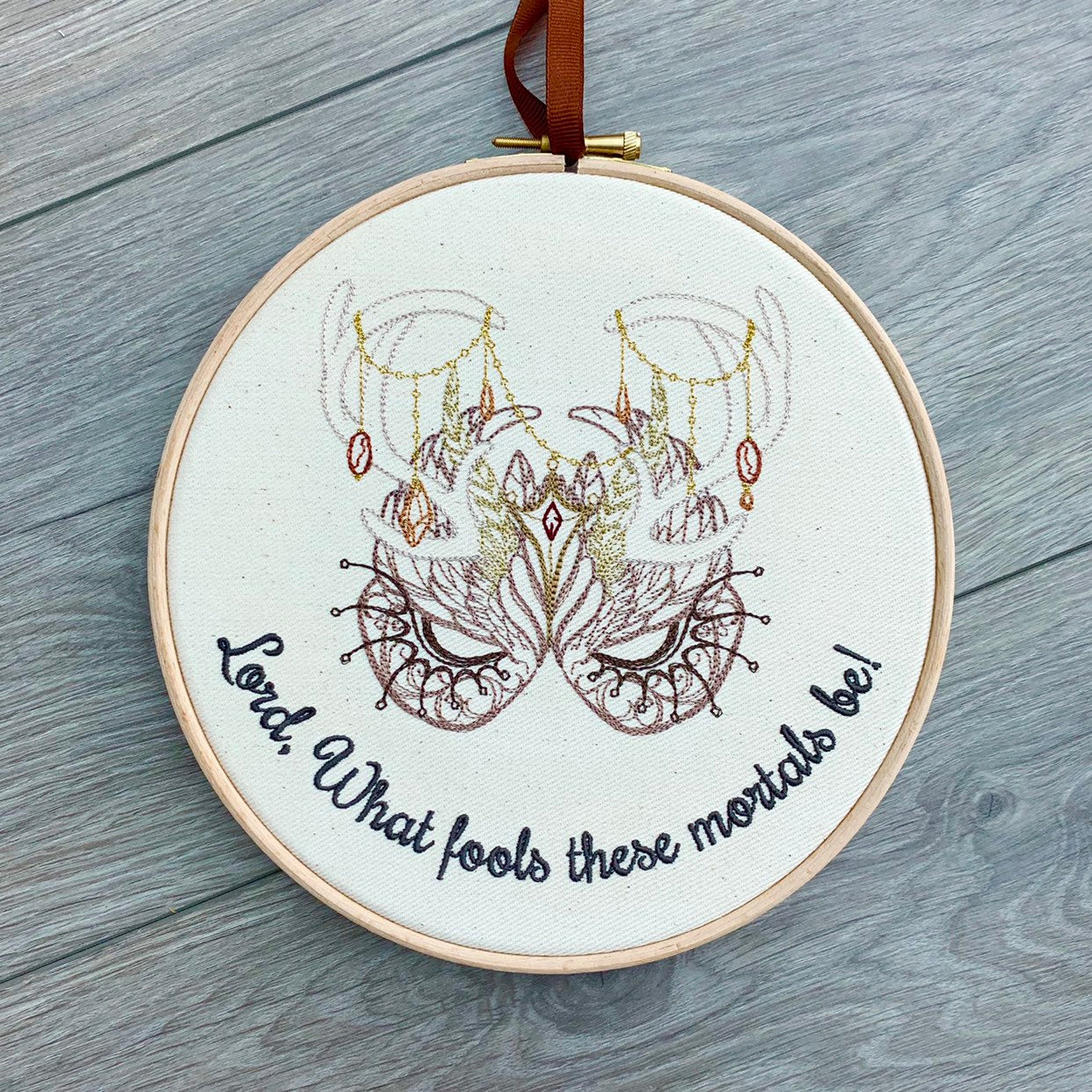 Lord what fools these morals be! embroidery hoop art William Shakespeare