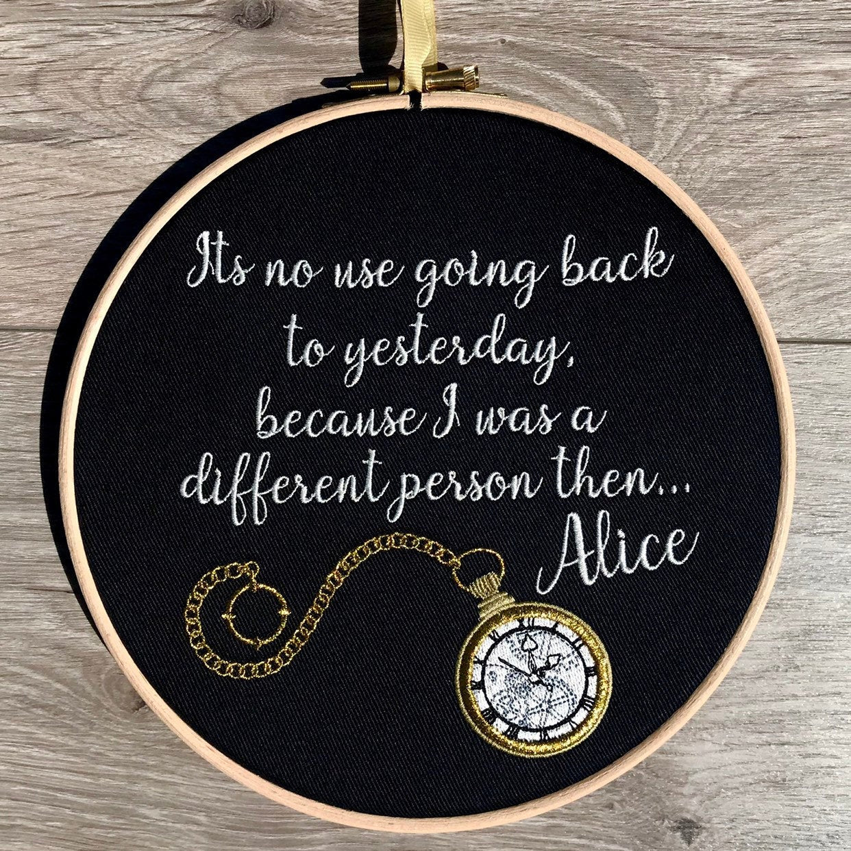 No point going back yesterday different person then, Alice in wonderand quote embroidery hoop art