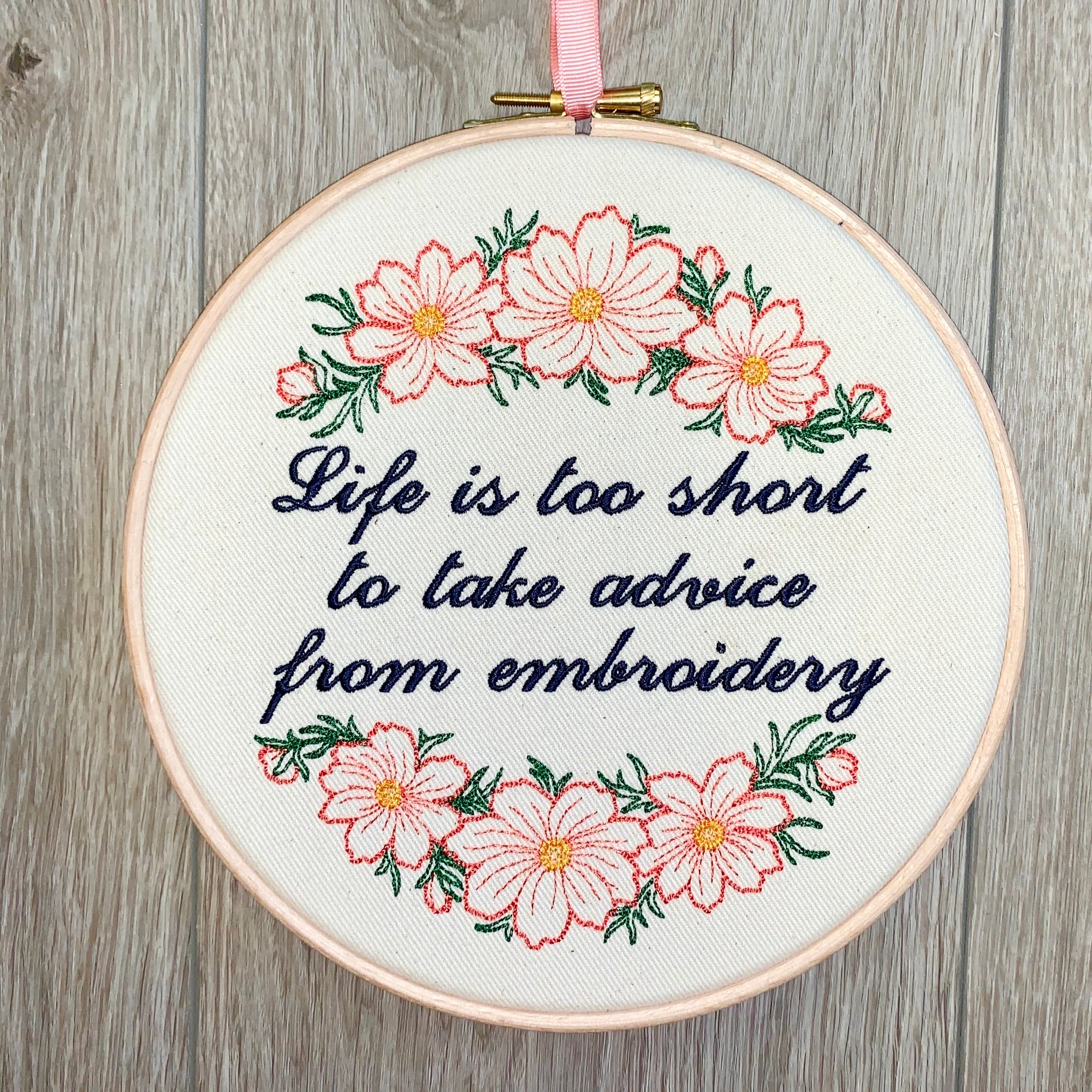 Life is too short embroidery hoop art