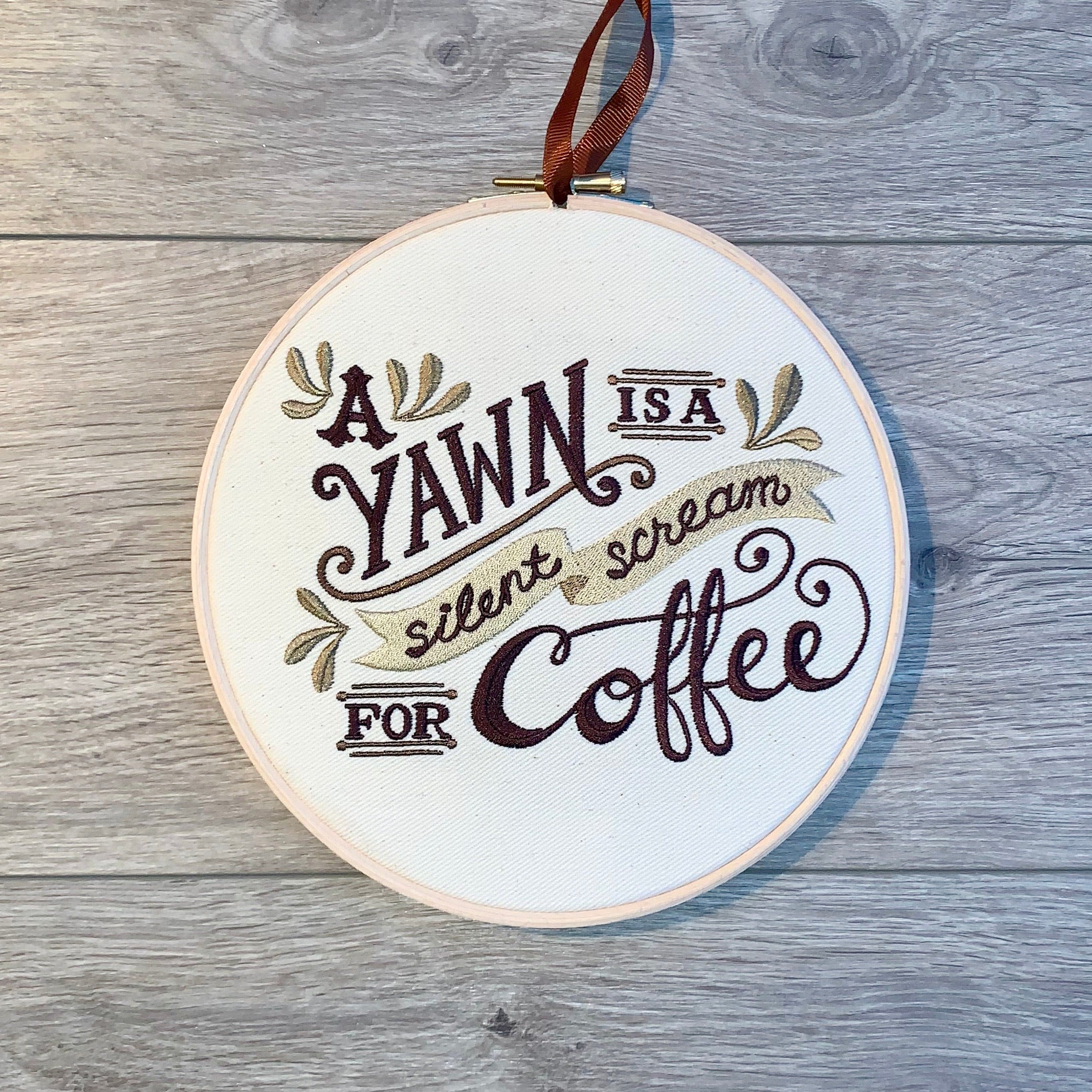 A yawn is a silent scream for Coffee, Embroidery hoop art