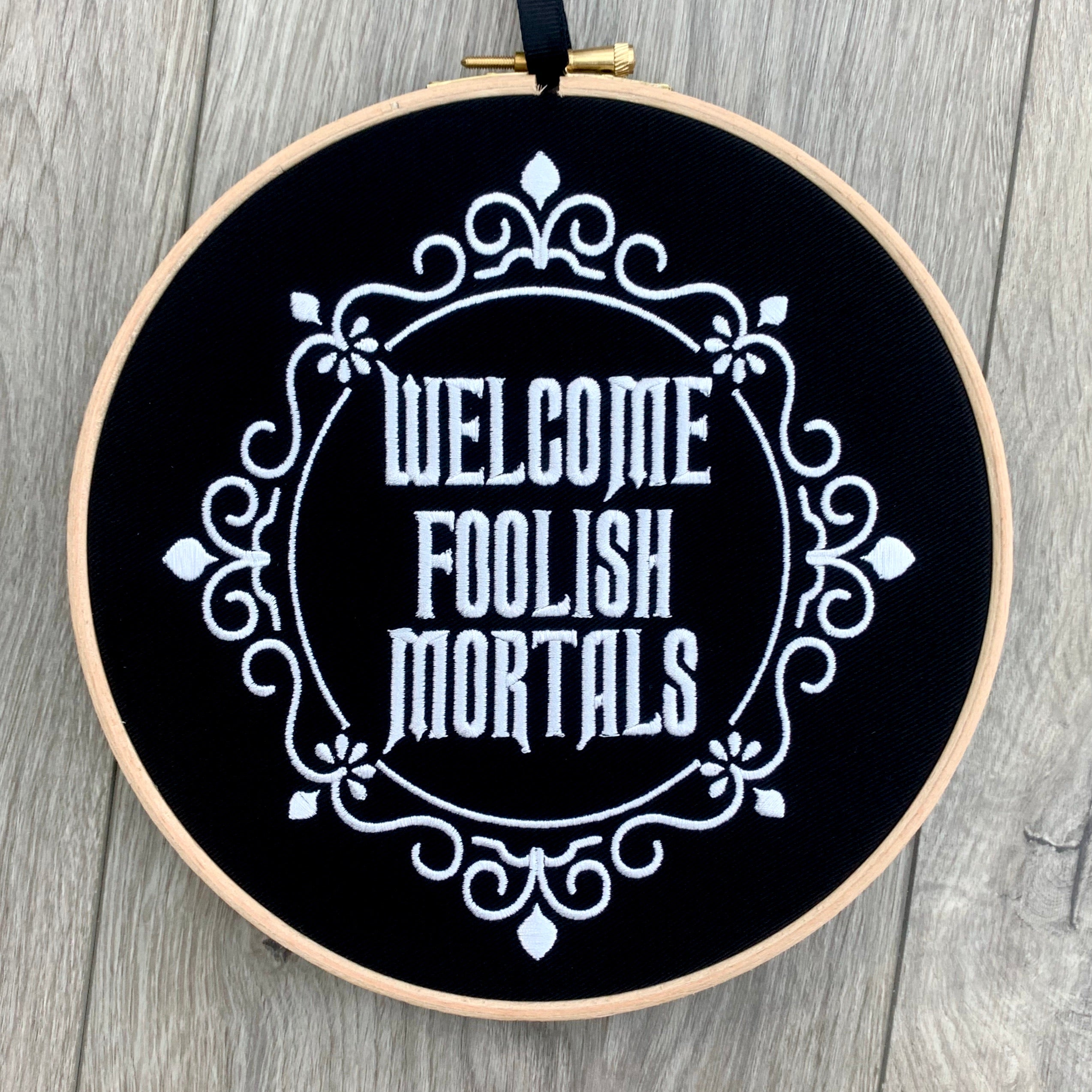 Welcome foolish mortals, Embroidery hoop art