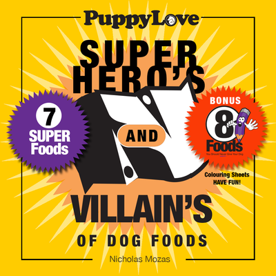 Super Hero's and Villain's of Dog Food