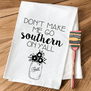 Don't Make Me Go Southern On Y'all