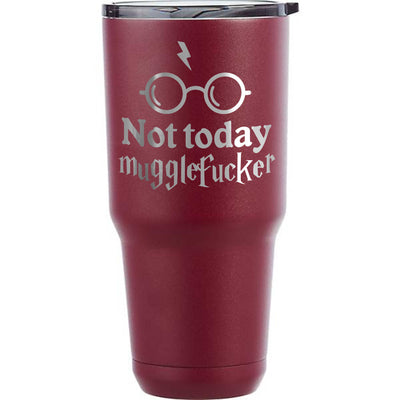 Not Today MuggleF*cker Etched Insulated Powder Coated Tumbler