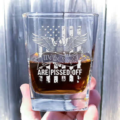 We The People Are Pissed Engraved Whiskey Glass