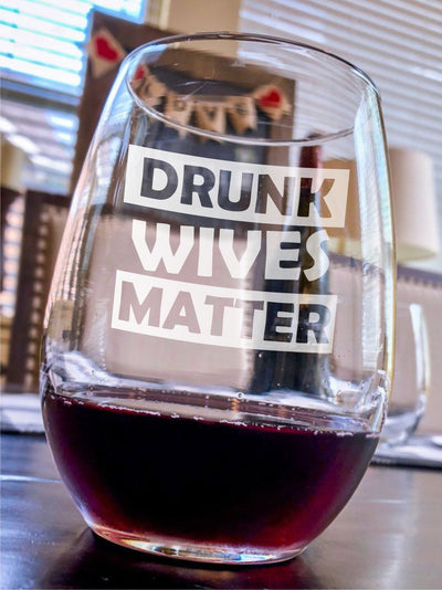 Drunk Wives Matter Engraved Stemless Wine Glass