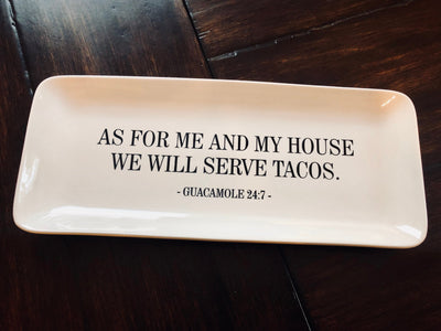 As For Me and My House We Will Serve Tacos or Margaritas Tray Engraved & Color-filled