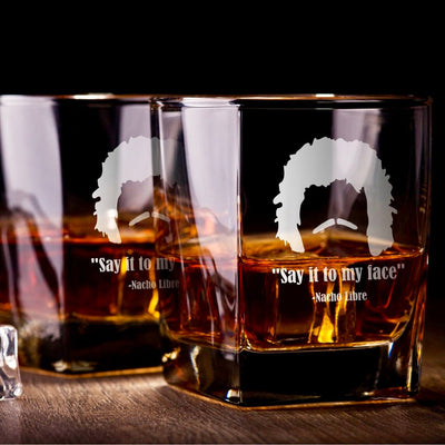 "Nacho Libre - ""Say it to My Face"" - D.O.F Whiskey/Bourbon/Scotch Set of 2 (Round or Square)"