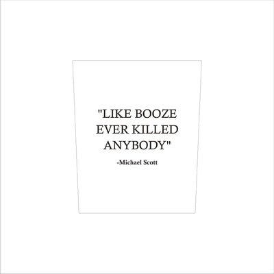 "Michael Scott - ""Like Booze Ever Killed"" - The Office D.O.F Whiskey/Bourbon/Scotch Set of 2 (Round or Square)"