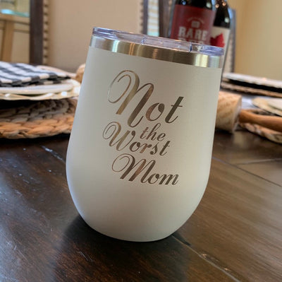 Etched Wine Tumbler - Not the worst mom
