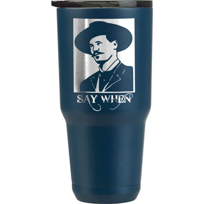 Doc Holiday Say When Etched Tumbler