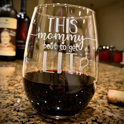 This Mommy bout to get Lit / Engraved Stemless Wine Glass / Funny Wine Glass / Fun Wine Glass / Wine Lover Gift
