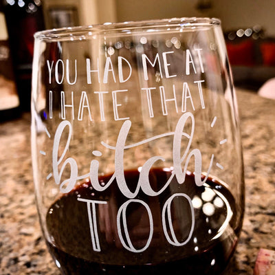 You Had Me At...  / Engraved Stemless Wine Glass / Funny Wine Glass / Fun Wine Glass / Wine Lover Gift