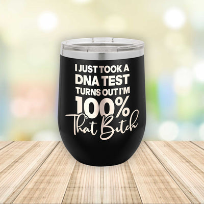 100 Percent That B*tch Eched Stemless Wine Tumbler