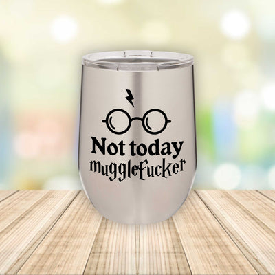 Not Today MuggleF*cker / Eched Stemless Wine Tumbler