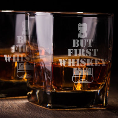 But First Whiskey Set - Old Fashioned Whiskey/Bourbon/Scotch Set of 2 (Round or Square)