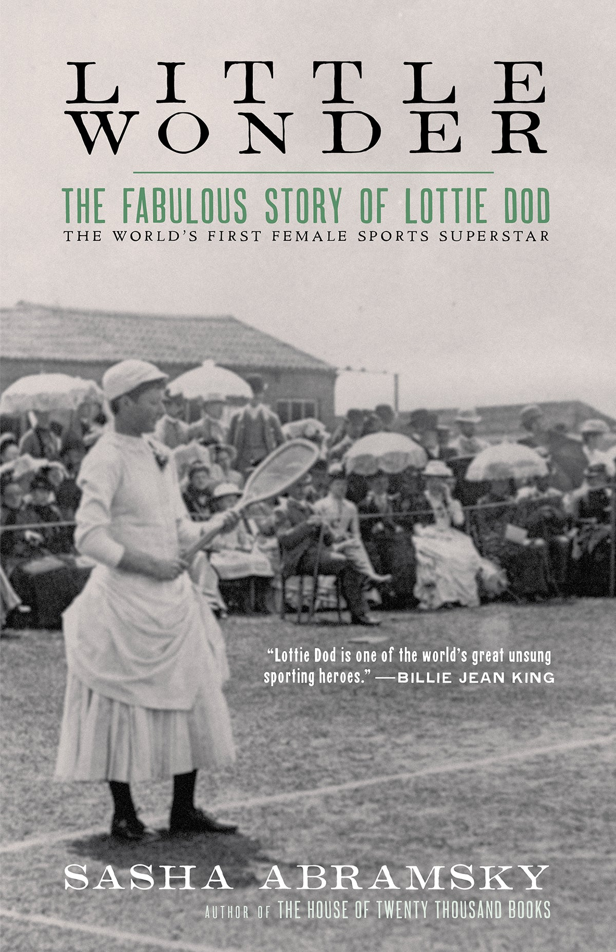 Little Wonder: The Fabulous Story of Lottie Dod