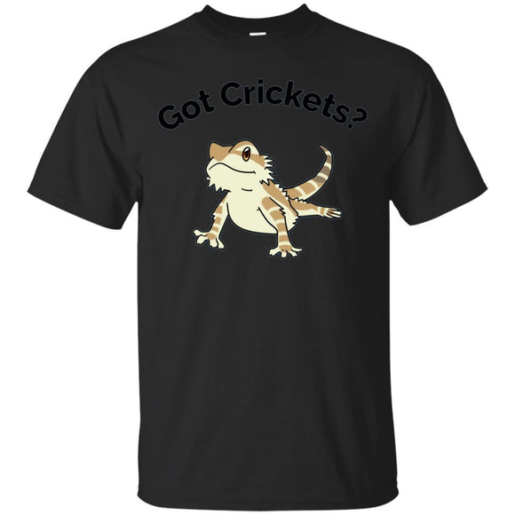Bearded Dragon Got Crickets Bearded Dragon Accessory T Shirt