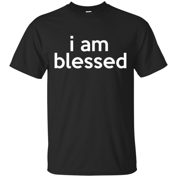 i am blessed t-shirt |