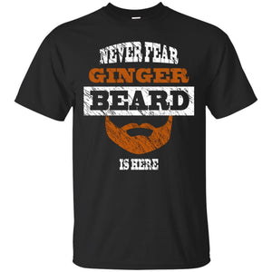 Mens Never Fear Ginger Beard Is Here Funny T Shirt