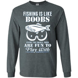Fishing is like a boobs T-shirt