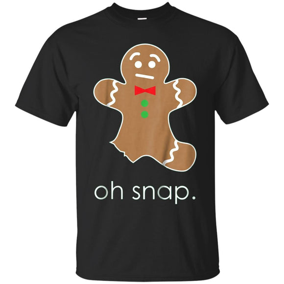 Oh Snap T-Shirt, Funny Sweet Gingerbread Christmas Gift