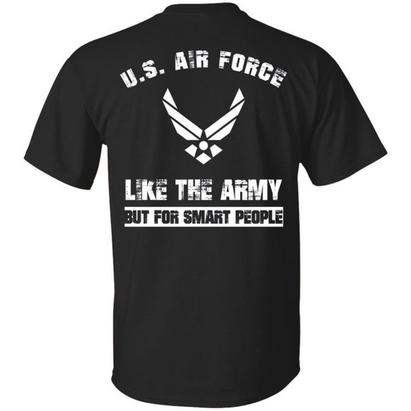 US Air Force - Like The Army But For Smart People Tshirt Back