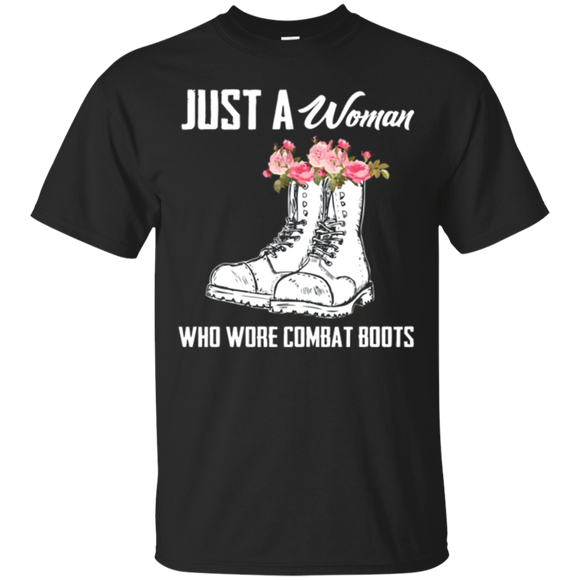 Just a Woman who wore combat boots shirt Female Veteran Tee