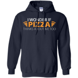 I wonder if pizza thinks about me too, funny t shirt