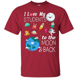 I love my students to the moon and back T-shirt